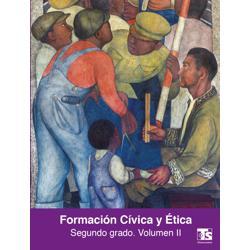 Libro de Formacion Civica y Etica Volumen II Segundo 2 Grado Secundaria